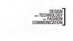 master in Design and Technology for Fashion Communication